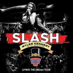 Slash - Living The Dream Tour [Live]
