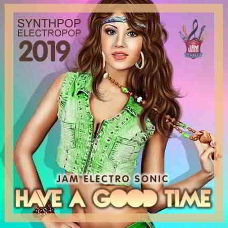 Have A Good Time: Electropop Compilation