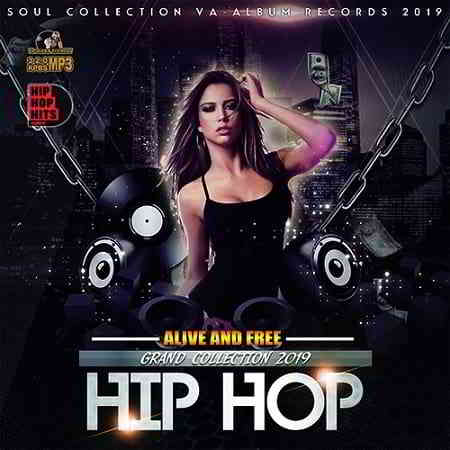 Alive And Free: Grand Hip-Hop Collection