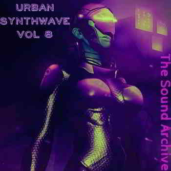 Urban Synthwave vol 8 (by The Sound Archive)