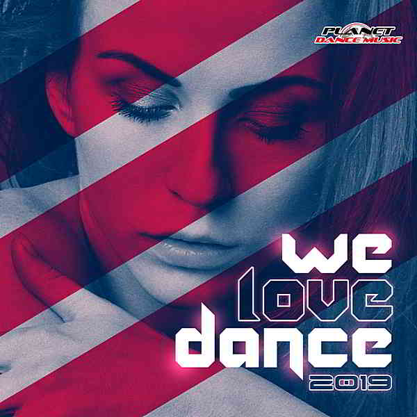We Love Dance 2019 [Planet Dance Music] (2019) торрент