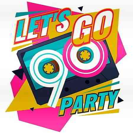 Lets Go Party Time 90s