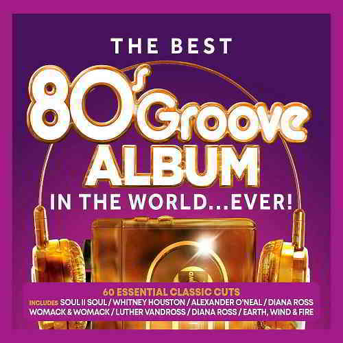 The Best 80s Groove Album In The World… Ever [3CD]