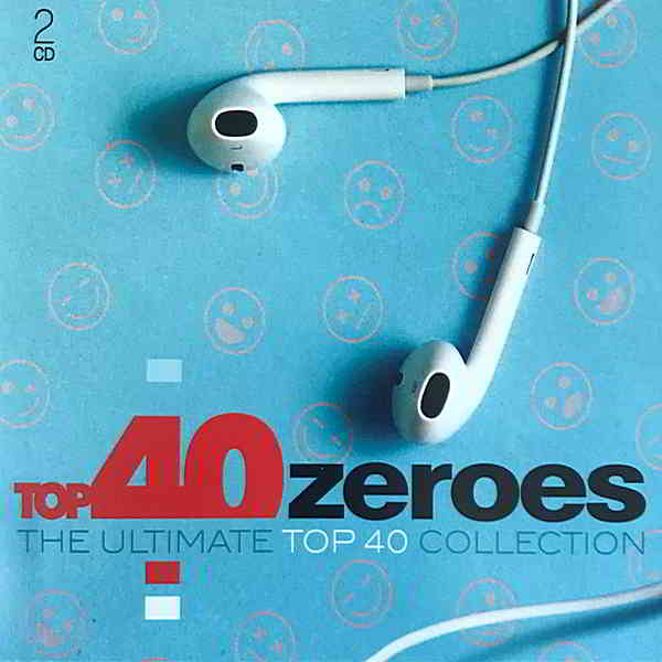 Top 40 Zeroes: The Ultimate Top 40 Collection [2CD] (2019) торрент
