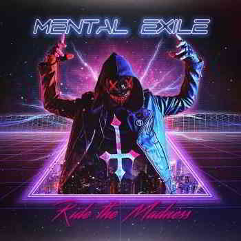 Mental Exile - Ride The Madness (2019) торрент