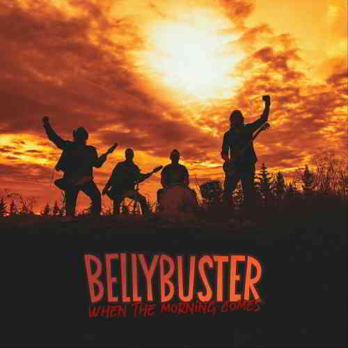 Bellybuster - When The Morning Comes (2019) торрент