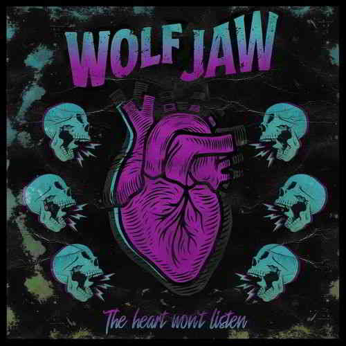 Wolf Jaw - The Heart Won't Listen (2019) торрент
