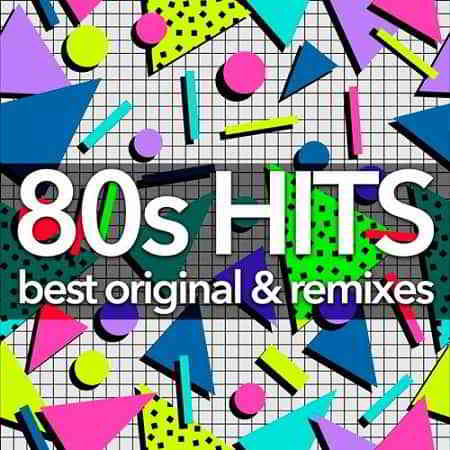 80s Hits - Best Original And Remixes Collection (2019) торрент