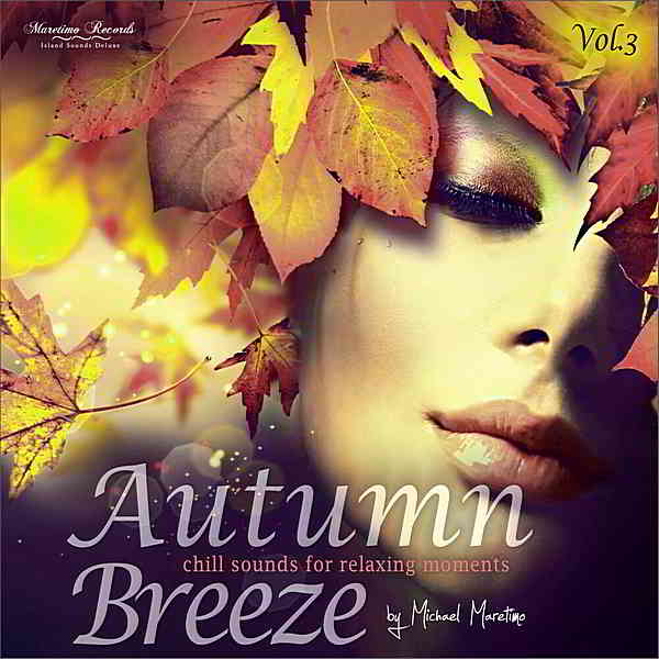Autumn Breeze Vol.3: Chill Sounds For Relaxing Moments