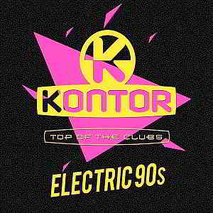 Kontor Top Of The Clubs: Electric 90s (2019) торрент
