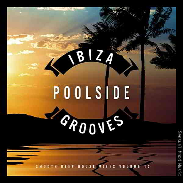 Ibiza Poolside Grooves Vol.12 (2019) торрент