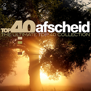 Top 40 Afscheid: The Ultimate Top 40 Collection