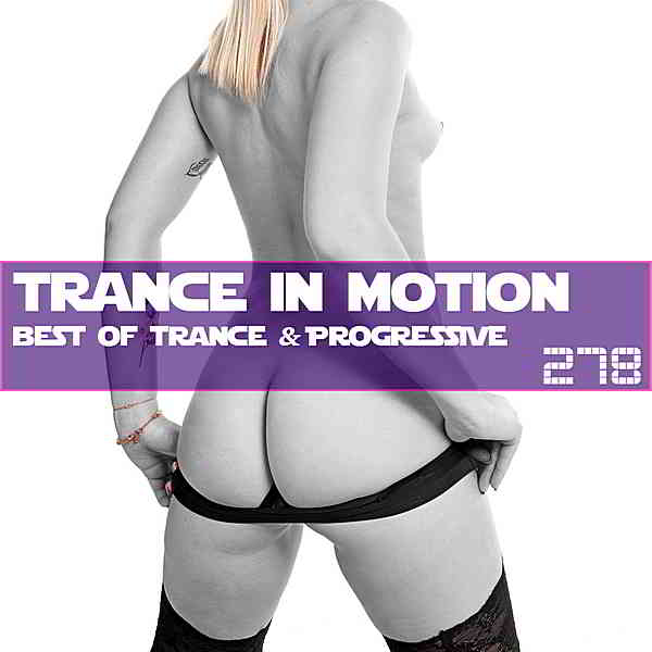 Trance In Motion Vol.278 [Full Version] (2019) торрент