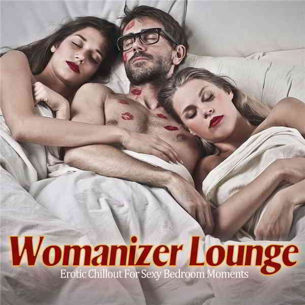 Womanizer Lounge [Erotic Chillout For Sexy Bedroom Moments] (2019) торрент