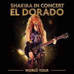 Shakira - Shakira In Concert El Dorado World Tour (2019) торрент