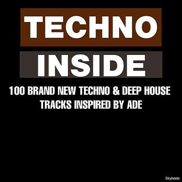 Techno Inside: 100 Brand New Techno & Deep House Tracks Inspired by ADE (2019) торрент
