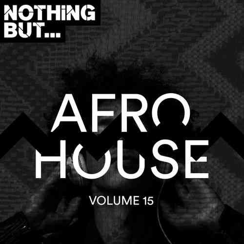 Nothing But... Afro House Vol 15 (2019) торрент