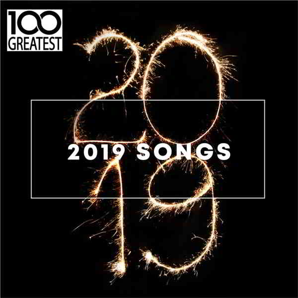100 Greatest 2019 Songs [Best Songs of the Year]