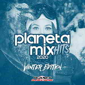 Planeta Mix Hits 2020: Winter Edition [Planet Dance Music]