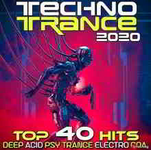 Techno Trance 2020 Top 40 Hits Deep Acid Psy Trance Electro Goa
