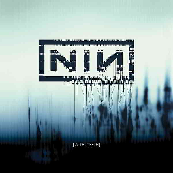 Nine Inch Nails - With Teeth [Definitive Edition]