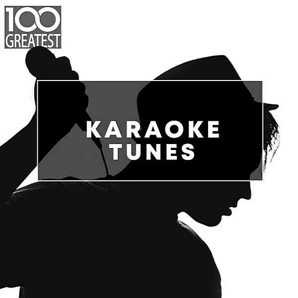 100 Greatest Karaoke Songs (2019) торрент
