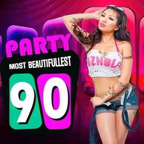 Party Most Beautifullest 90s (2019) торрент