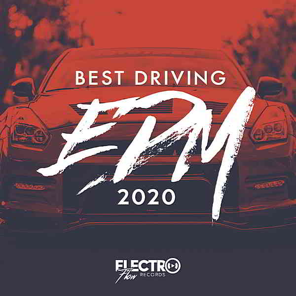 Best Driving EDM 2020 [Electro Flow Records] (2020) торрент