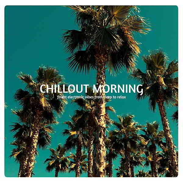 Chillout Morning (2019) торрент