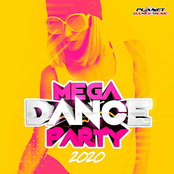 Mega Dance Party 2020 [Planet Dance Music]
