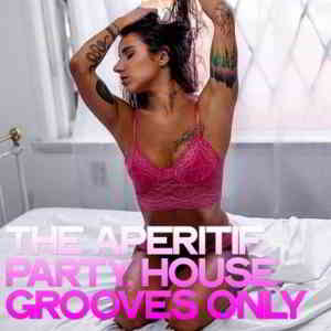 The Aperitif Party (House Grooves Only) (2020) торрент