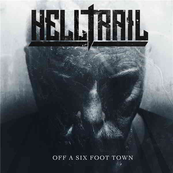 Helltrail - Off a Six Foot Town (2019) торрент