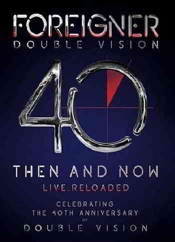 Foreigner - Double Vision 40 Then And Now Live
