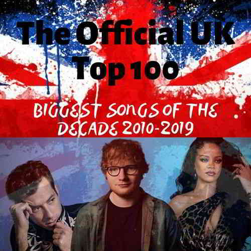 The Official UK Top 100: Biggest Songs Of The Decade 2010-2019 (2019) торрент