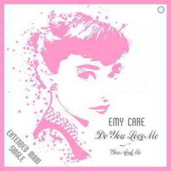 Emy Care - Do You Love Me - You And Me (2019) торрент