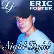 DJ Eric Foster - Night Light (2004) торрент