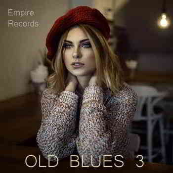Old Blues 3 [Empire Records] (2020) торрент