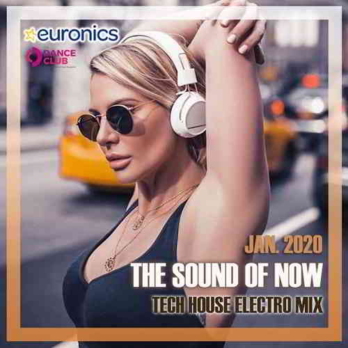 The Sound of Now: Tech House Electro Mix (2020) торрент