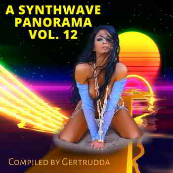 A Synthwave Panorama Vol. 12 (Compiled by Gertrudda)