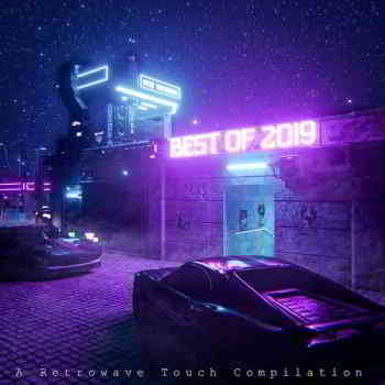 Best Of 2019 (A Retrowave Touch Compilation)