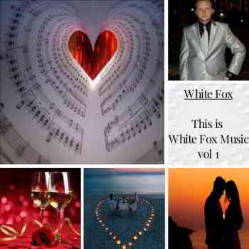 White Fox - This is White Fox Music vol 1