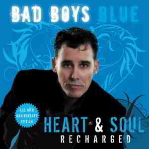 Bad Boys Blue - Heart & Soul (Recharged) (2020) торрент