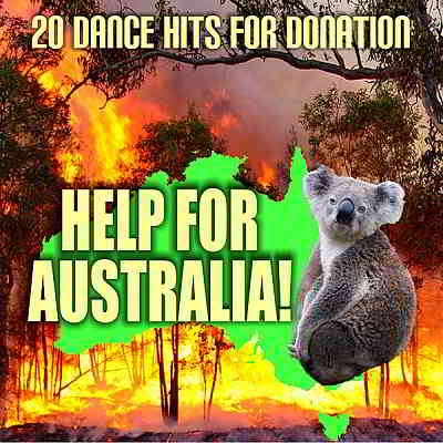 Help For Australia! [20 Dance Hits For Donation] (2020) торрент