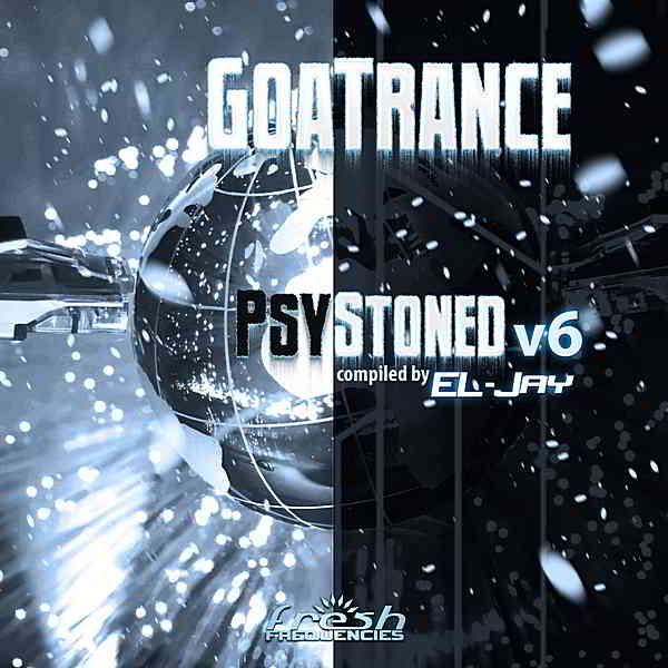 Goa Trance Psy Stoned Vol.6: Compiled by EL-Jay [Deluxe Edition] (2020) торрент