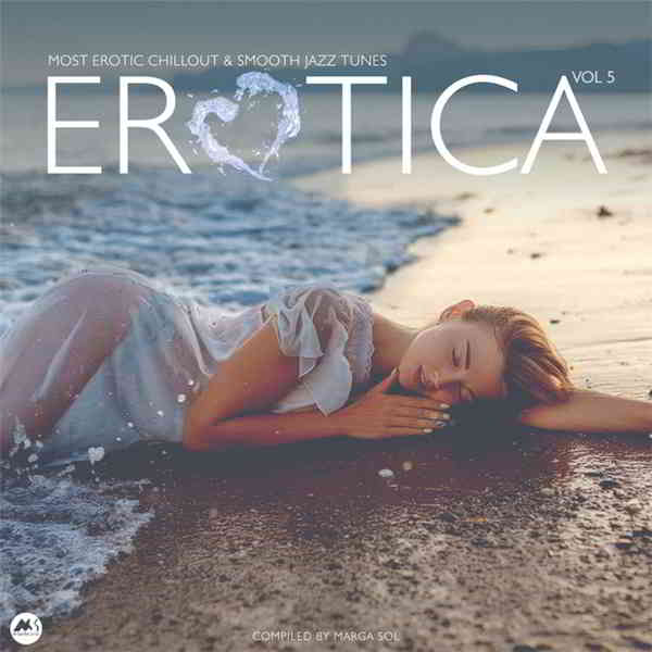 Erotica Vol. 5 [Most Erotic Chillout & Smooth Jazz Tunes] (2020) торрент