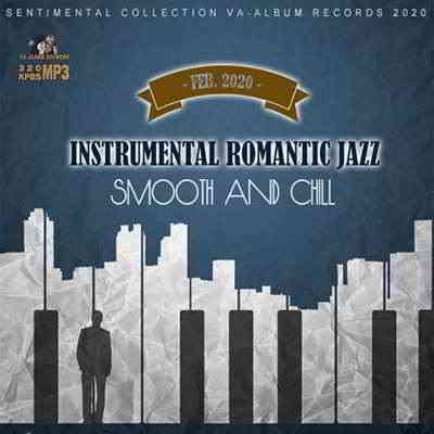 Instrumental Romantic Jazz: Smooth And Chill