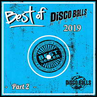 Best Of Disco Balls Records 2019 Part 2 (2020) торрент