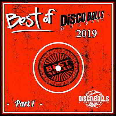 Best Of Disco Balls Records 2019 Part 1 (2020) торрент