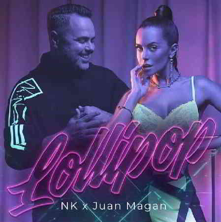NK x Juan Magan - Lollipop [клип] (2020) торрент