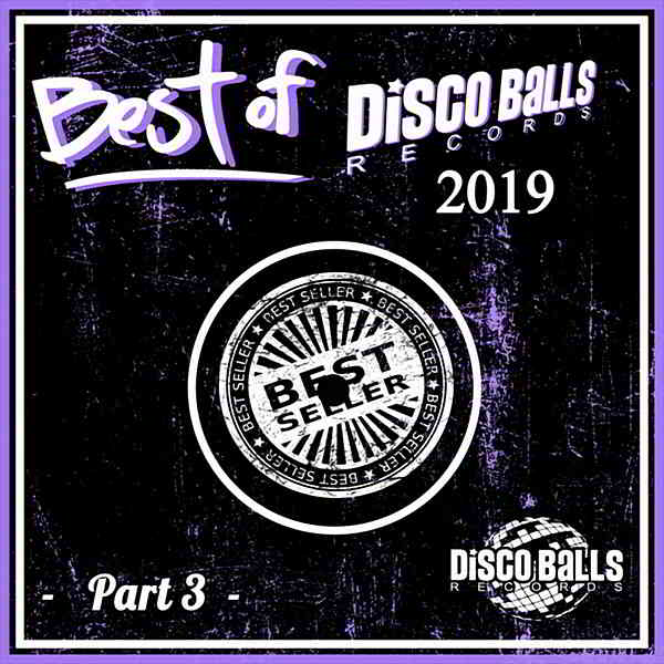 Best Of Disco Balls Records 2019 Part 3 (2020) торрент